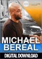 Michael Bereal Sessions